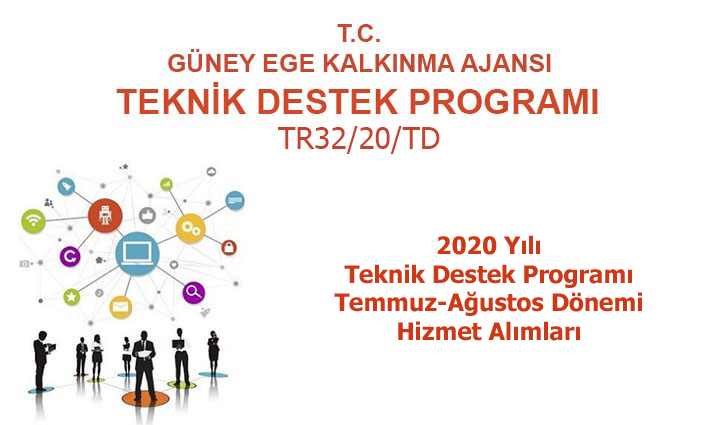 2020 Yılı Teknik Destek Programı  4. Dönem (Temmuz-Ağustos) Hizmet Alımları