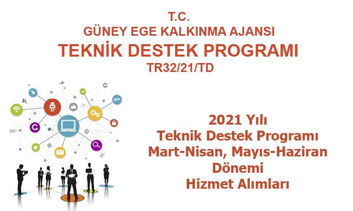 2021 Yılı Teknik Destek Programı  2. ve 3. Dönem (Mart-Nisan, Mayıs-Haziran) Hizmet Alımları