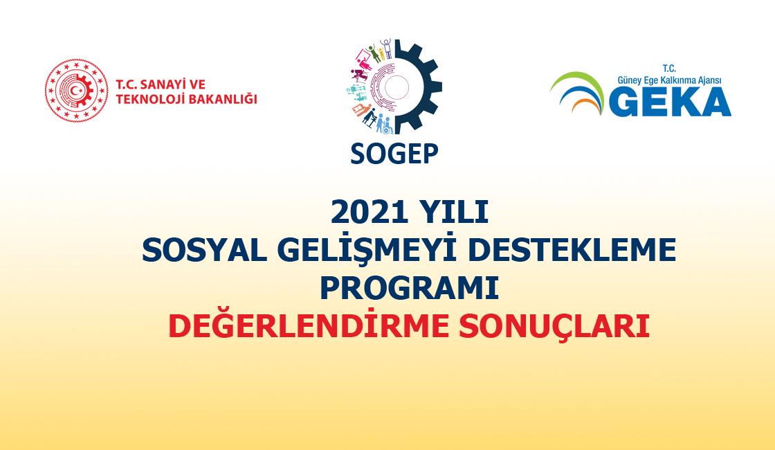 2021 YILI SOSYAL GELİŞMEYİ DESTEKLEME PROGRAMI (SOGEP) DEĞERLENDİRME SONUÇLARI